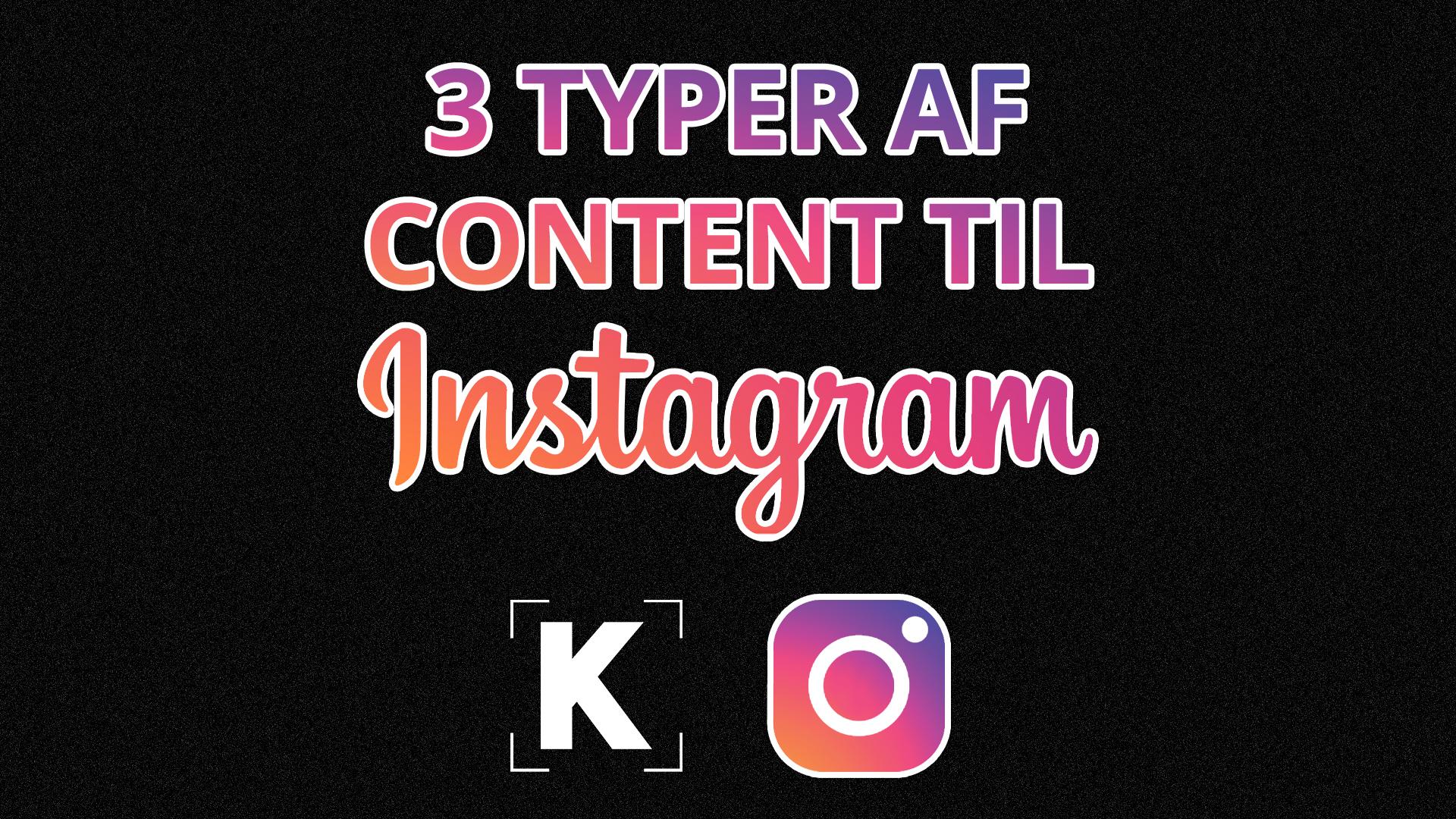 3 typer af content til Instagram